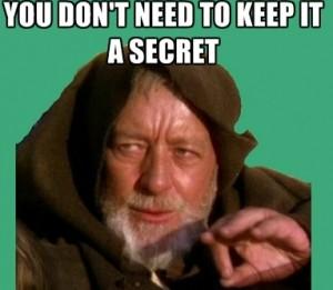 Dont keep me a secret